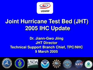 Joint Hurricane Test Bed (JHT)  2005 IHC Update