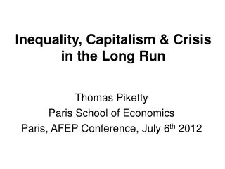 Inequality, Capitalism & Crisis in the Long Run