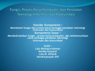 Fungsi ,  Proses Kerja Komputer ,  dan Peralatan Teknologi Informasi dan Komunikasi