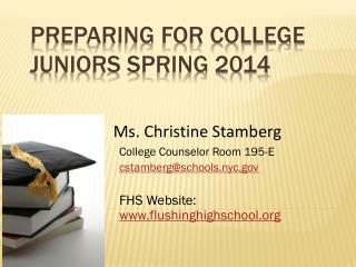 Preparing for College Juniors Spring 2014