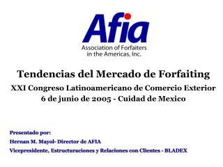 Tendencias del Mercado de Forfaiting XXI Congreso Latinoamericano de Comercio Exterior
