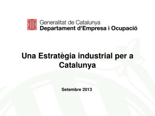 Una Estratègia industrial per a Catalunya