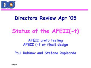 Directors Review Apr '05 Status of the AFEII(-t)