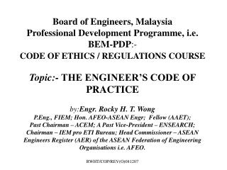 Topic:- THE ENGINEER'S CODE OF PRACTICE by: Engr. Rocky H. T. Wong