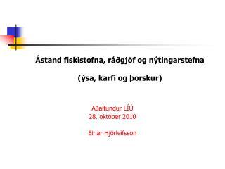 Ástand fiskistofna, ráðgjöf og nýtingarstefna (ýsa, karfi og þorskur)