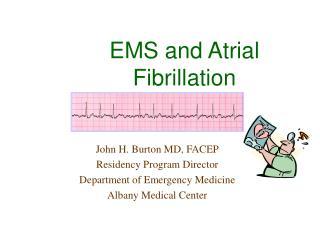 EMS and Atrial Fibrillation