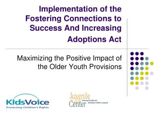 Implementation of the Fostering Connections to Success And Increasing Adoptions Act