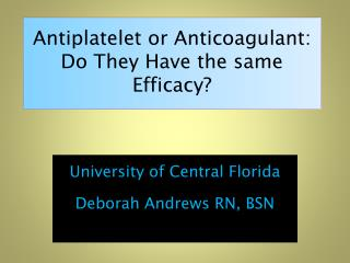 Antiplatelet or Anticoagulant: Do They Have the same Efficacy?