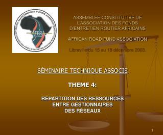 SÉMINAIRE TECHNIQUE ASSOCIE THEME 4: RÉPARTITION DES RESSOURCES ENTRE GESTIONNAIRES DES RÉSEAUX