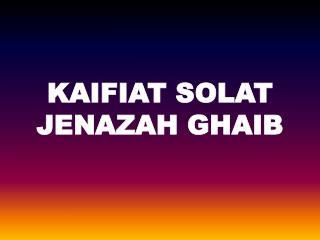 KAIFIAT SOLAT JENAZAH GHAIB