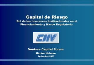 Venture Capital Forum Héctor Helman  Setiembre 2007