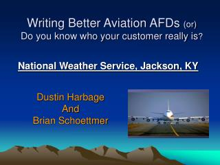 Writing Better Aviation AFDs  (or) Do you know who your customer really is ?