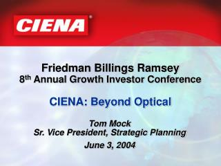Tom Mock Sr. Vice President, Strategic Planning June 3, 2004