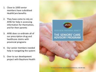 Close to 1000 senior members have subsidized HealthCare benefits