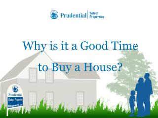 Why is it a Good Time  to Buy a House?