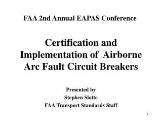 Certification and  Implementation of  Airborne  Arc Fault Circuit Breakers