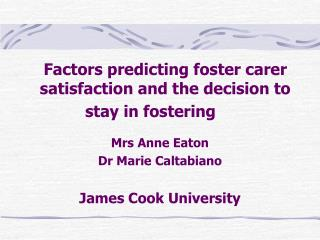 Factors predicting foster carer satisfaction and the decision to stay in fostering