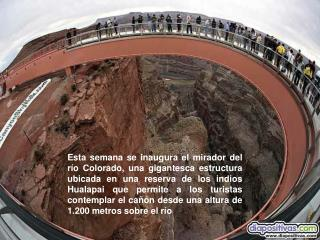 Esta semana se inaugura el mirador del r o Colorado, una gigantesca estructura ubicada en una reserva de los indios Hual