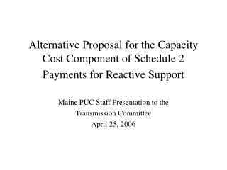 Alternative Proposal for the Capacity Cost Component of Schedule 2 Payments for Reactive Support