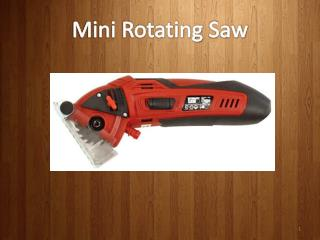 Mini Rotating Saw