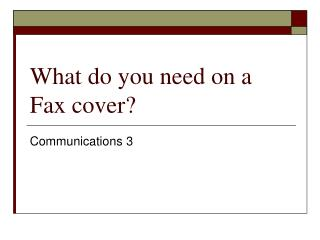 What do you need on a Fax cover?