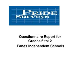 Questionnaire Report for Grades 6 to12  Eanes Independent Schools