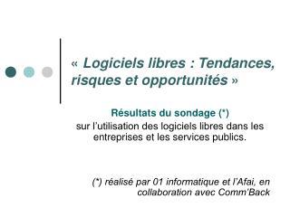 « Logiciels libres: Tendances, risques et opportunités »
