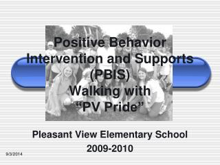 "Positive Behavior Intervention and Supports (PBIS)  Walking with  ""PV Pride"""