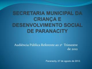 Audiência Pública Referente ao 2º  Trimestre de 2012