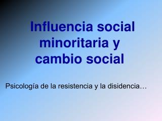 Psicología de la resistencia y la disidencia…