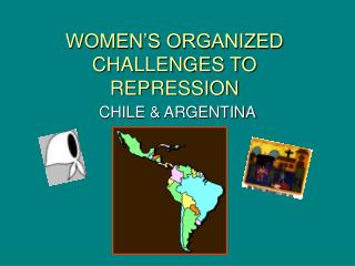 WOMEN'S ORGANIZED CHALLENGES TO REPRESSION
