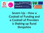 Severn Up - How a Cocktail of Funding and a Cocktail of Providers is Shaking up Rural Shropshire