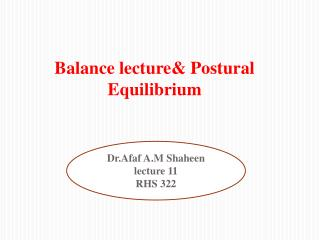 Balance lecture& Postural Equilibrium