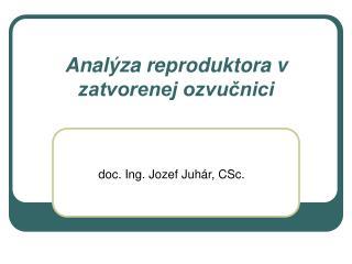 Anal ýza reproduktora v zatvorenej ozvučnici