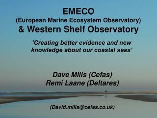 EMECO  (European Marine Ecosystem Observatory) & Western Shelf Observatory