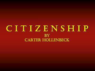 C I T I Z E N S H I P by Carter Hollenbeck