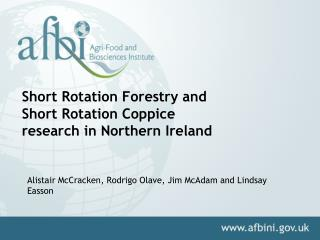 Short Rotation Forestry and  Short Rotation Coppice  research in Northern Ireland