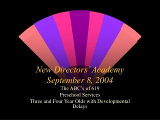 New Directors  Academy September 8, 2004