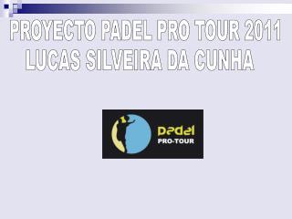 PROYECTO PADEL PRO TOUR 2011