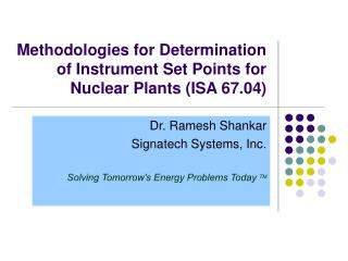 Methodologies for Determination of Instrument Set Points for Nuclear Plants (ISA 67.04)