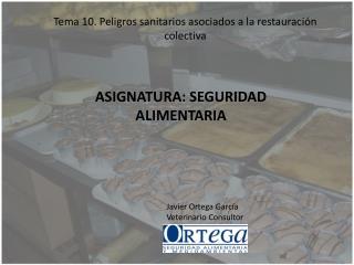 Tema 10. Peligros sanitarios asociados a la restauración colectiva