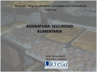 Tema 10. Peligros sanitarios asociados a la restauraci�n colectiva