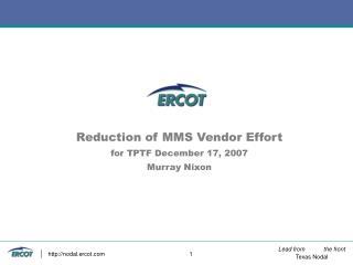 Reduction of MMS Vendor Effort  for TPTF December 17, 2007 Murray Nixon