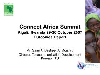 Connect Africa Summit Kigali, Rwanda 29-30 October 2007 Outcomes Report