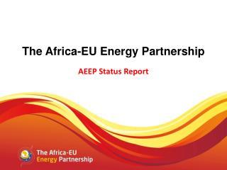 The Africa-EU Energy Partnership AEEP Status Report