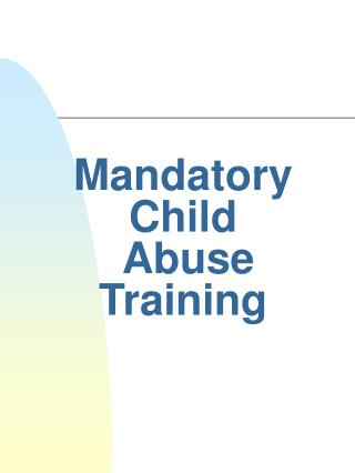 Mandatory Child  Abuse Training