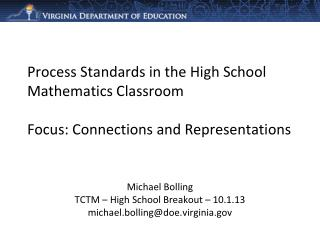 Process Standards in the High School Mathematics Classroom Focus: Connections and Representations