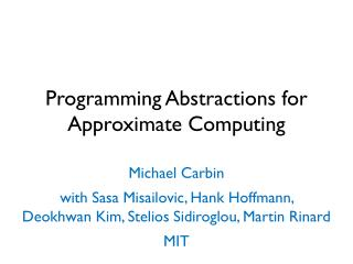 Programming Abstractions for Approximate Computing