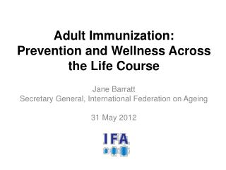 Adult Immunization:  Prevention  and  Wellness Across the Life Course