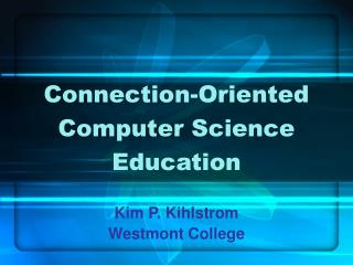 Connection-Oriented Computer Science Education